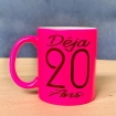 """Mug """"Déja 20 Ans"""" couleur Rose fluo"""