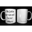 """<< """"Moi j'préfère rester toute seule"""" ... Chez moi ! # Merci  -  les bénéfices de ce Mug seront reversés à l'Hôpital d'Enfants Margency."""