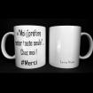 """Mug << """"Moi j'préfère rester toute seule"""" ... Chez moi ! # Merci  -  les bénéfices seront reversés à l'Hôpital d'Enfants Margency."""