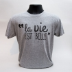 Tee-shirt Gris La vie est belle