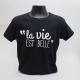 Tee-shirt Noir la vie est belle