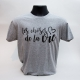 Tee-shirt Gris Les choses de la vie
